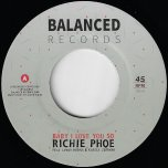 Baby I Love You So / Baby I Dub You So - Richie Phoe Feat Leroy Horns And Kassia Zermon