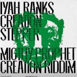Creation Stepper / Creation Riddim / Babylon Crazy / Burn Babylon - Iyah Ranks / Mighty Prophet / Mikey General