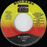 Be Careful / Divided Reasons  - Dia / Anthony B