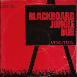 Blackboard Jungle Dub - The Upsetters