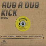 RUB A DUB KICK RIDDIM Borderline (Extended) / Seckle Mr Officer / Over Yonder / Dub Against Vox - Linval Thompson / Ranking Forrest / Roberto Sanchez / Lone Ark Riddim Force