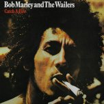 Catch A Fire - Bob Marley And The Wailers