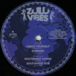 Check Yourself / Dubwise / Southwest Horns / Southwest Dubwise - Rapha Pico / Benyah / Zulu Vibes