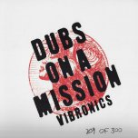 Dubs On A Mission - Vibronics