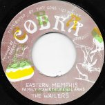 Eastern Memphis / Rebel Am I Ver - Family Man And The Rebel Army / The Wailers