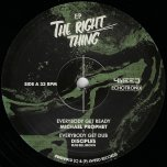 THE RIGHT THING EP Everybody Get Reggae / Everybody Get Dub / One Man Life / One Man Dub - Michael Prophet / Disciples / Johnny Clarke