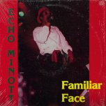 Familiar Face - Echo Minott