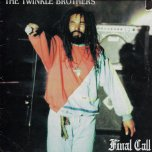 Final Call - Twinkle Brothers