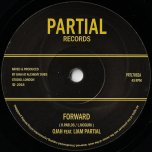 Forward / Forward Dub - Ojah Feat Liam Partial