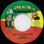 Ghetto Under Fire / Part II - Yami Bolo / Manuel Stain