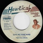 Give Me Some More / Every Day Is A Mothers Day - Trevor Junior / Joseph Cotton