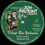 Good Over Evil / Intenshan Dub / Ethiopic Vision / Vision Dub  - Khayo Ben Yahmeen