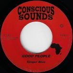 Good People / High Grade Dub - Singer Blue