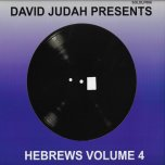 DAVID JUDAH PRESENTS Hebrews Volume 4 - Various..Anthony Que..John Mouse..Earl Sixteen..Tad Hunter..Ras Muffet