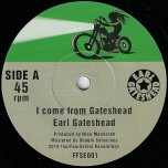 I Come From Gateshead / I Come From Gateshead - Earl Gateshead