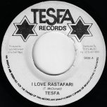 I Love Rastafari / Instrumental - Tesfa