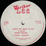 Africa We Want To Go / A Sweet Ver / Ill Get On Without You / A Good Ver - Dennis Brown