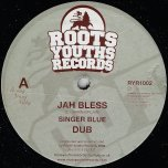 Jah Bless / Dub / Tribesman / Dub - Singer Blue / Roots Youths All Stars