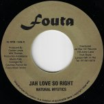 Jah Love So Right / Jah Love Dub Mix 2 - Natural Mystics