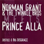 Justice / Justice Dub / Big Disgrace / Dub - Norman Grant And The Twinkle Brothers / Prince All