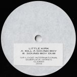 Kill A Sound Boy / Sound Boy Dub - Little Kirk