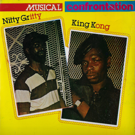 Musical Confrontation  - Nitty Gritty And King Kong