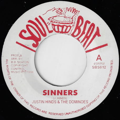 Sinners / Who Really Cares - Justin Hinds And The Dominoes / Ken Boothe