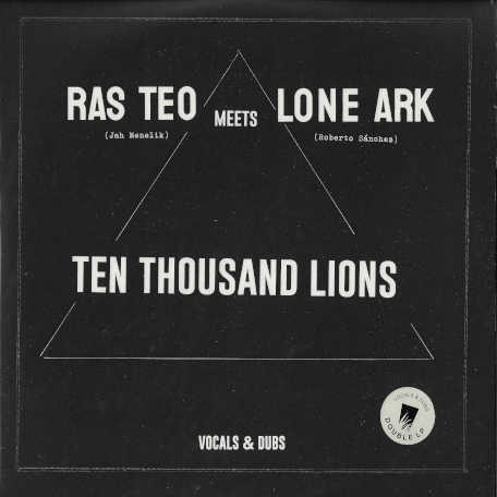 Ten Thousand Lions Vocals And Dub - Ras Teo Meets Lone Ark