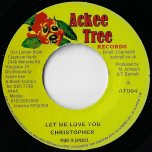 Let Me Love You / Real Rock Riddim - Christopher