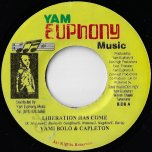 Liberation Has Come / Liberation Solo Inst - Yami Bolo And Capleton / Majestic Ministry Band