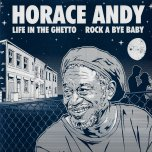 Life In The Ghetto / Dub In The Ghetto / Rock A Bye Baby / Freak A Dub - Horace Andy