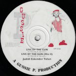 Live By The Gun / Mix II / Live By The Dub - Judah Eskender Tafari / Gussie P And Digital English