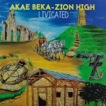 Livicated - Akae Beka And Zion High