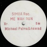 Me Nah Run / When You Are Young (Part 1) / When You Are Young (Part 2)  - Michael Palmer / Jackie Paris / Aswad