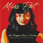 MISS PAT My Reggae Music Journey - Patricia Chin with Anicee Gaddis / John Masouri / Alex Lee / James Goring