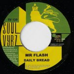 Daily Bread / Need A Break - Mr Flash / Junior Kelly