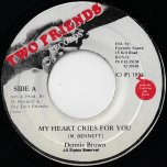My Heart Cries For You / Ver - Dennis Brown