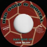 Nah Give Up / Nah Give Up Dub - Louie Melody / Dennis Capra