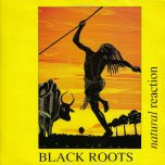 Natural Reaction - Black Roots
