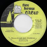 None A Jah Jah Children / Hold Up Yuh Hand Dem - Anthony B / Prosperity Man