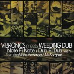 Note Fi Note / Dub Fi Dub Vol 1 - Vibronics Meets Weeding Dub Feat Madu Messenger And Nia Songbird