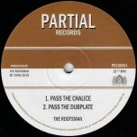 Pass The Chalice / Pass The Dubplate / Tribal Dervish / Dubplate Mix - The Rootsman