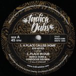 A Place Called Home / Place In Dub /  - Eva Keyes / Chazbo / Indica Dubs And Conscious Sounds
