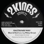 Rastafari Way / Dub Ver - Blue And Red Feat Mikey Dread