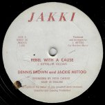 Rebel With A Cause / Trade Mark / Chemistry Dub - Dennis Brown And Jackie Mittoo