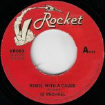 Rebel With A Cause / Rebel In Dub - IQ Michael