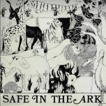 Safe In The Ark - Alpha And Omega