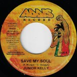 Save My Soul / King Of The Nile Riddim - Junior Kelly