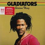 Serious Thing  - The Gladiators