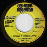 Show A Little Love / Ver - Sizzla / Rose Apple